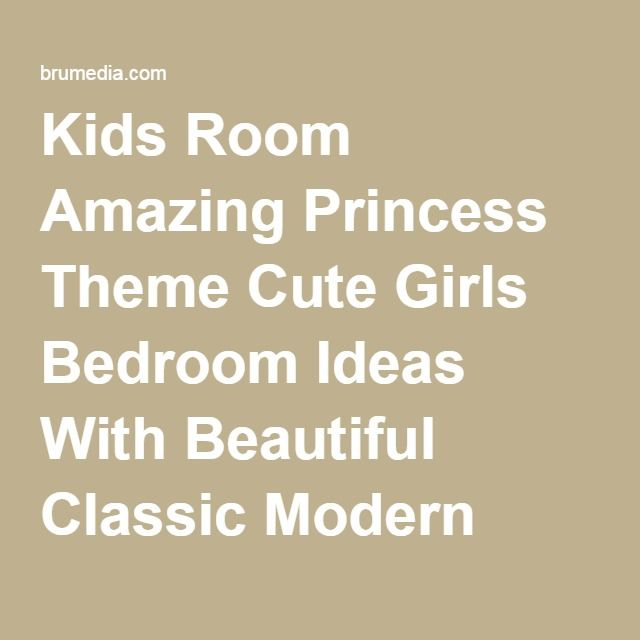 Kids Room Amazing Princess Theme Cute Girls Bedroom Ideas With Beautiful Classic Modern Bed And Cool White Floor Lamp Mix Colorful Round Fabric Benchs And Red Carpet Kid and Teen Bedroom Designs Ideas Children's Small Bedroom Storage Ideas. Childrens Bedroom Furniture Sets Sale. Teen Bedroom Décor. ~ BruMedia