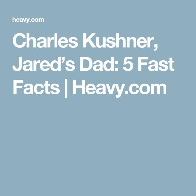 Charles Kushner, Jared's Dad: 5 Fast Facts | Heavy.com