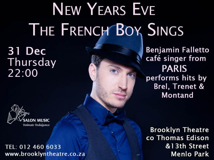 31 Dec 22:00   Salon Music celebrates this New Years Eve concert featuring Benjamin Falletto and the Brooklyn Theatre Salon Ensemble with Sergio Zampolli (accordion).  Benjamin Falletto performs hits by Jacques Brel, Charles Trenet & Yves Montand Patrons will remember this talented young French singer who stole hearts in the fabulous SARVIL Musical at Brooklyn Theatre in 2013. Benjamin is an accomplished performer of French Chansons and French Jazz.