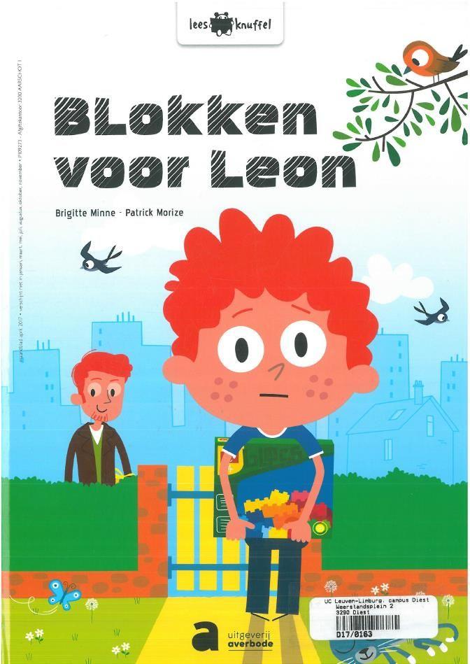 Blokken voor Leon (2017). Minne Brigitte en Morize Patrick. Leesknuffel, uitgeverij Averbode.