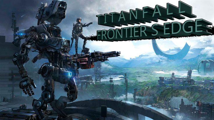 TITANFALL-Рубежи Фронтира TITANFALL-Рубежи Фронтира  2 обновление новые карты. TITANFALL-Frontier s Edge, new DLC