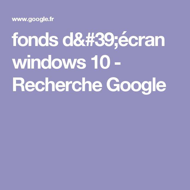 fonds d'écran windows 10 - Recherche Google