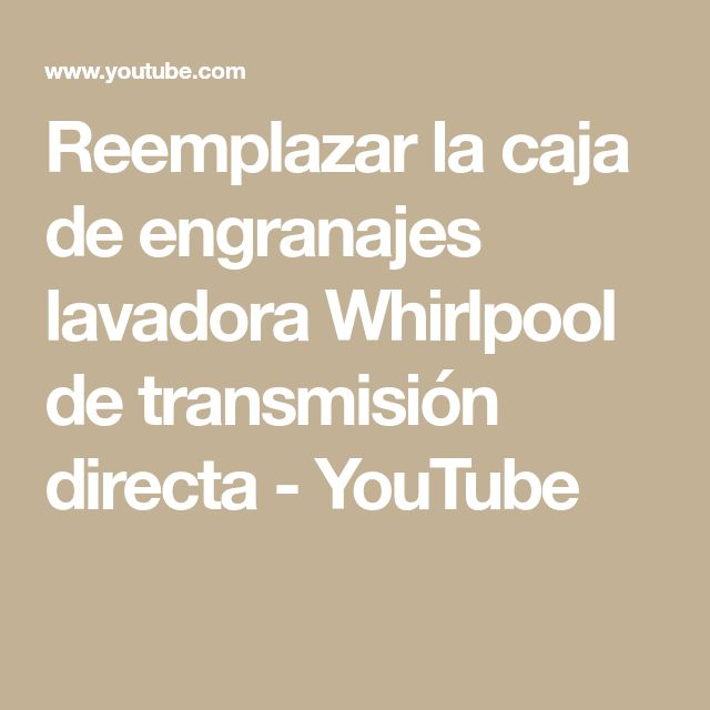 Reemplazar la caja de engranajes lavadora Whirlpool de transmisión directa - YouTube