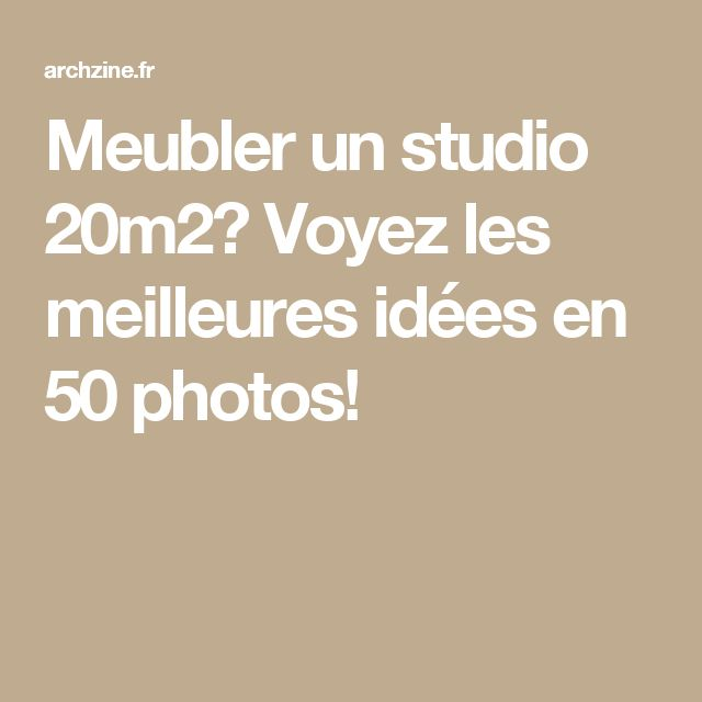 1000 id es sur le th me am nagement studio 20m2 sur pinterest - Meubler un studio de 20m2 ...