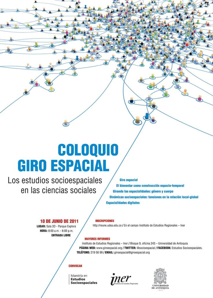 【  COLOQUIO GIRO ESPACIAL  】  Los estudios socioespaciales en las ciencias sociales - Maestría en estudios sociaespaciales - Universidad de Antioquia.