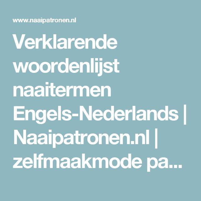 Verklarende woordenlijst naaitermen Engels-Nederlands | Naaipatronen.nl | zelfmaakmode patroon online