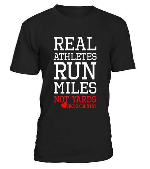 "# Real Athletes Run Miles not Yards Cross Country T-shirt .  Special Offer, not available in shops      Comes in a variety of styles and colours      Buy yours now before it is too late!      Secured payment via Visa / Mastercard / Amex / PayPal      How to place an order            Choose the model from the drop-down menu      Click on ""Buy it now""      Choose the size and the quantity      Add your delivery address and bank details      And that's it!      Tags: When your races are…"