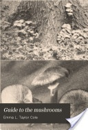 """""""Guide to the Mushrooms"""" - L. Taylor Cole, 1910, 206"""