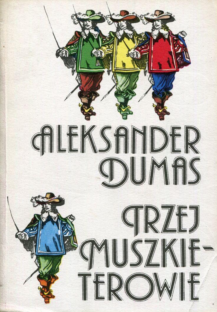 """""""Trzej muszkieterowie"""" (Les trois mousquetaires) Alexandre Dumas Translated by Joanna Guze Cover by Maciej Buszewicz Published by Wydawnictwo Iskry 1983, 1990"""