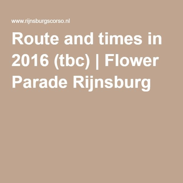 Route and times in 2016 (tbc)   Flower Parade Rijnsburg, שבת, 13 באוגוסט, מ-13:00