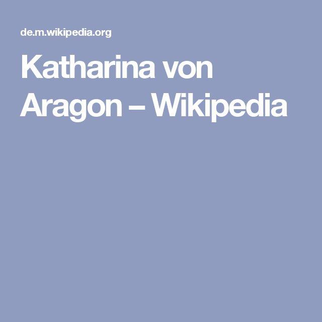 Katharina von Aragon – Wikipedia