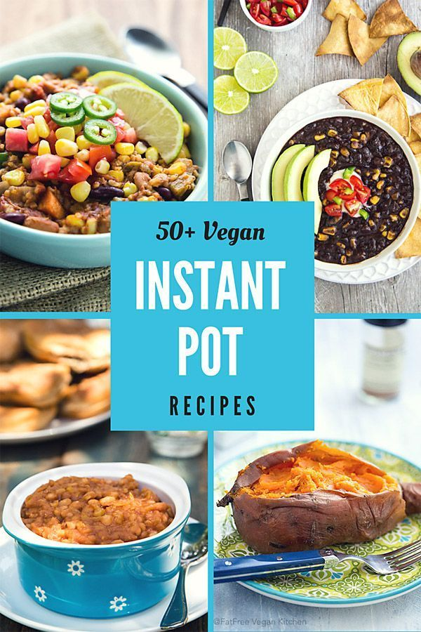 Over 50 Vegan Instant Pot Or Pressure Cooker Recipes With Whole Foods And No Oil Vegan Wfpb W Vegan Instant Pot Recipes Vegan Instapot Recipes Wfpb Recipes