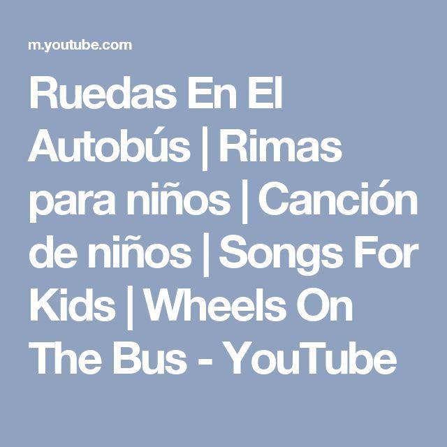 Ruedas En El Autobús | Rimas para niños | Canción de niños | Songs For Kids | Wheels On The Bus - YouTube