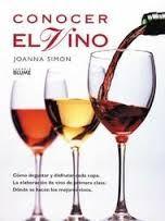 Conocer el vino : cómo degustar y disfrutar cada copa, la elaboración de vino de primera clase, dónde se hacen los mejores vinos, por Joanna Simon. L/Bc 663.2 SIM con  http://almena.uva.es/search~S1*spi?/cl%2FbC+663.2/cl+bc+663+2/151%2C179%2C278%2CE/frameset&FF=cl+bc+663+2+sim+con&1%2C1%2C