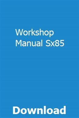 Workshop Manual Sx85 With Images Study Guide Praxis Study Manual