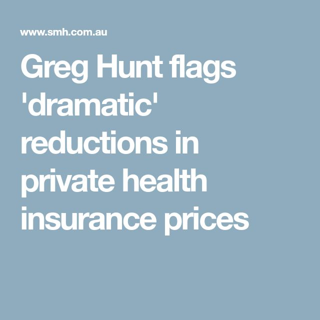 Greg Hunt flags 'dramatic' reductions in private health insurance prices