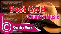 Best Gold Country Music - Old Country Music Ever - Classic Country Songs of All Time - YouTube