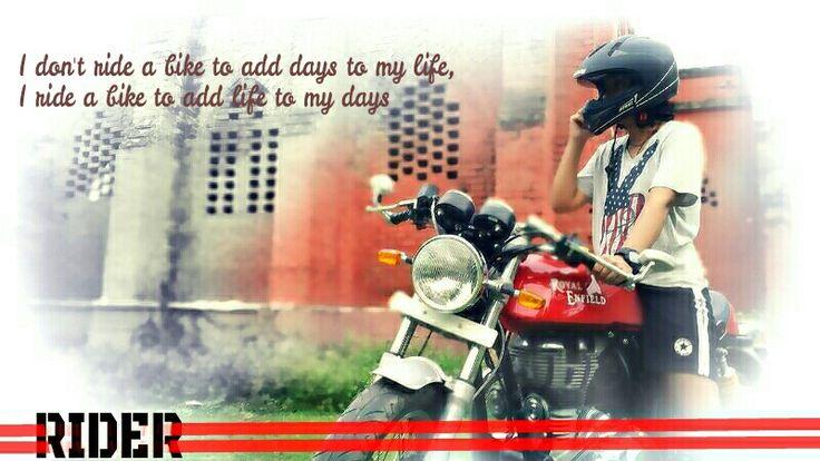 I don't ride a bike to add days to my life, I ride a bike to add life to my days.  Royal enfield gt continental