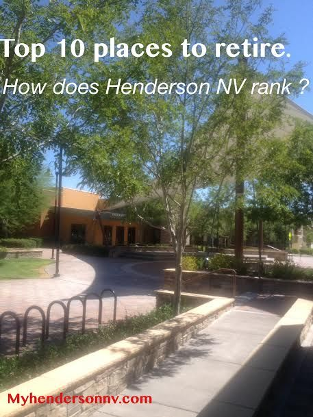 Henderson Nevada was ranked in the top 10 places to retire By USATODAY  in 2014. Click on the photo to see other top places to retire.