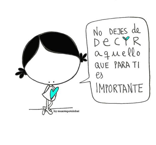 No dejes de decir aquello que para tí es importante... Eeeegunon mundo…