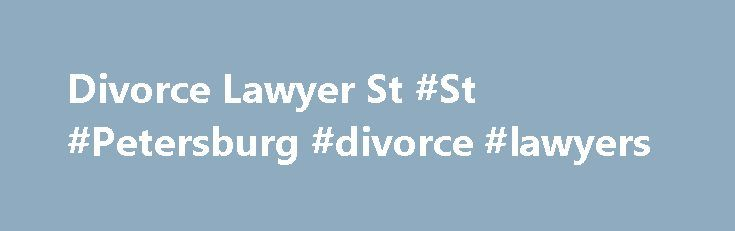 Divorce Lawyer St #St #Petersburg #divorce #lawyers http://ireland.remmont.com/divorce-lawyer-st-st-petersburg-divorce-lawyers/  # – Jon St. Petersburg Divorce Lawyer Family Law Attorney Emerson Law has a well-respected reputation in the Tampa-St. Petersburg-Clearwater, Florida legal field. With its office centrally located in Pinellas County, Emerson Law aims to provide superior legal support to its family law clients. The founding partner, A. Cody Emerson, Esq. is dedicated to ensuring…