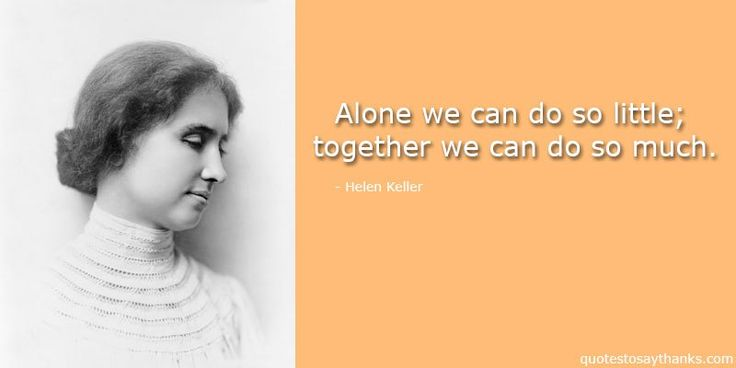 Thank You Quote for Work - Alone, Together #HelenKeller #quotes