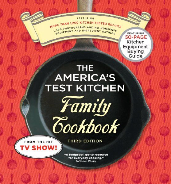 The America's Test Kitchen Family Cookbook 3rd Edition: Cookware Rating Edition:Amazon:Books