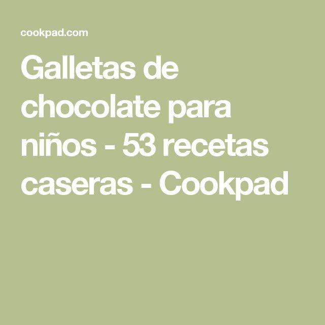 Galletas de chocolate para niños - 53 recetas caseras - Cookpad