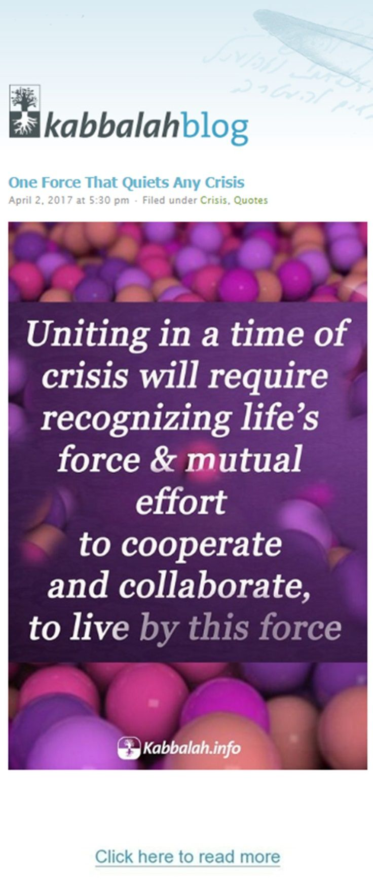 One Force that Quiets Any Crisis Uniting in a time of crisis will require recognizing life's force & a mutual effort to cooperate and collaborate, to live by this force. #quoteskabbalahinfo #quote #kabbalah #crisis http://www.kabbalahblog.info/