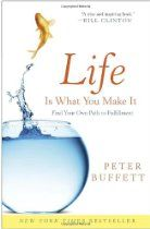 Recommended Reading: Life Is What You Make It: Find Your Own Path to Fulfillment By Peter Buffett - Lugen Family Office