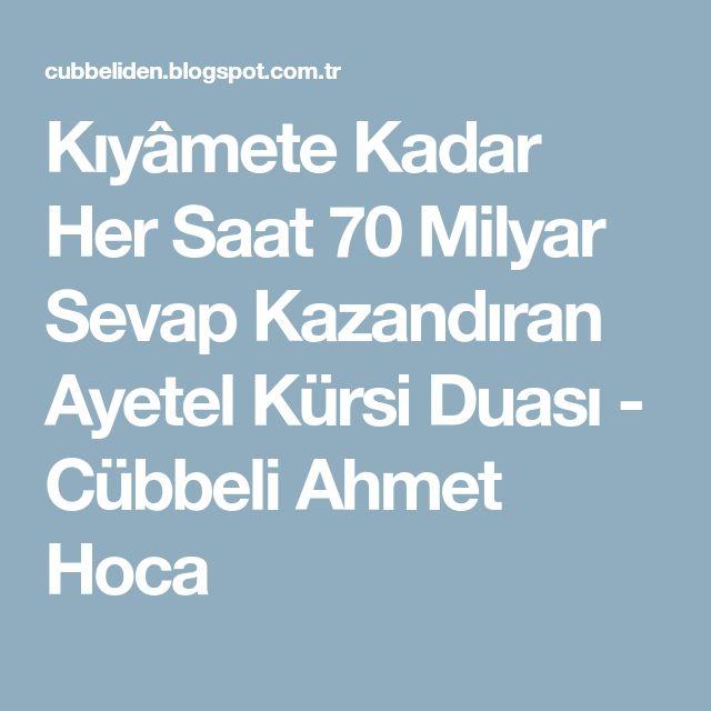Kıyâmete Kadar Her Saat 70 Milyar Sevap Kazandıran Ayetel Kürsi Duası - Cübbeli Ahmet Hoca