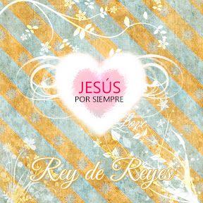 Jesús por Siempre - Rey de Reyes
