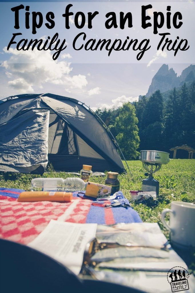 How to Have an Epic Family Camping Trip - Traveling Family Blog
