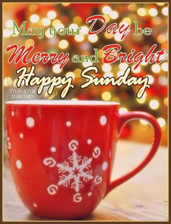 May Your Sunday Be Merry And Bright