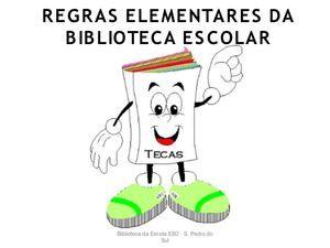 REGRAS ELEMENTARES DA BIBLIOTECA ESCOLAR