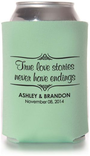 Wedding Designs Using Famous Quotes This Item Has 6 Different Koozie Product Options To Customize Collapsible Foam Bottle Sleeve Can