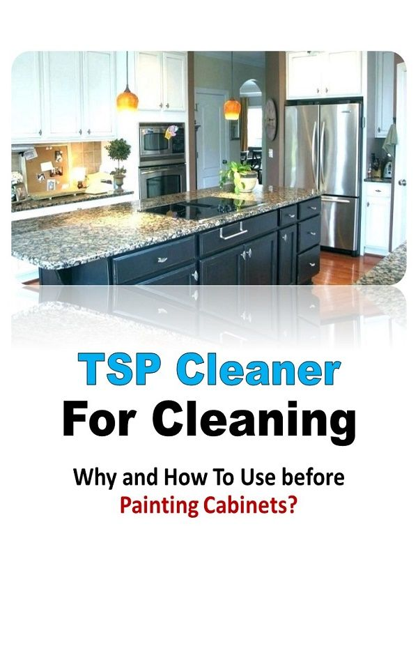 Tsp Cleaner Painting Cabinets House, Cleaning Kitchen Cabinets With Tsp