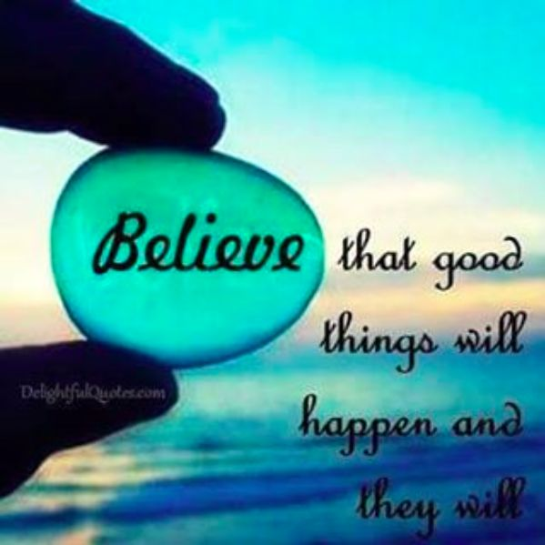 Believe that good things will happen.  | Ipseity Creative | ipseitycreative.com/ | 573-803-2875 |
