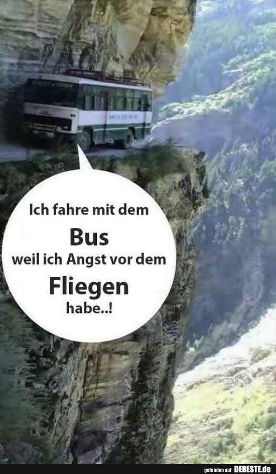 Ich fahre mit dem Bus weil ich Angst vor dem Fliegen habe..! | Lustige Bilder, S… – Lan65 123