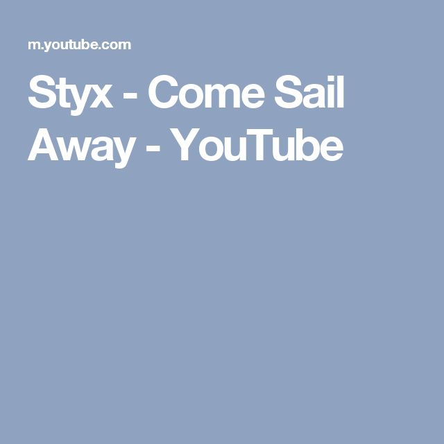 Styx - Come Sail Away - YouTube