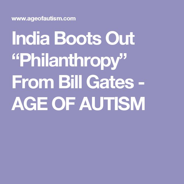 "India Boots Out ""Philanthropy"" From Bill Gates - AGE OF AUTISM"