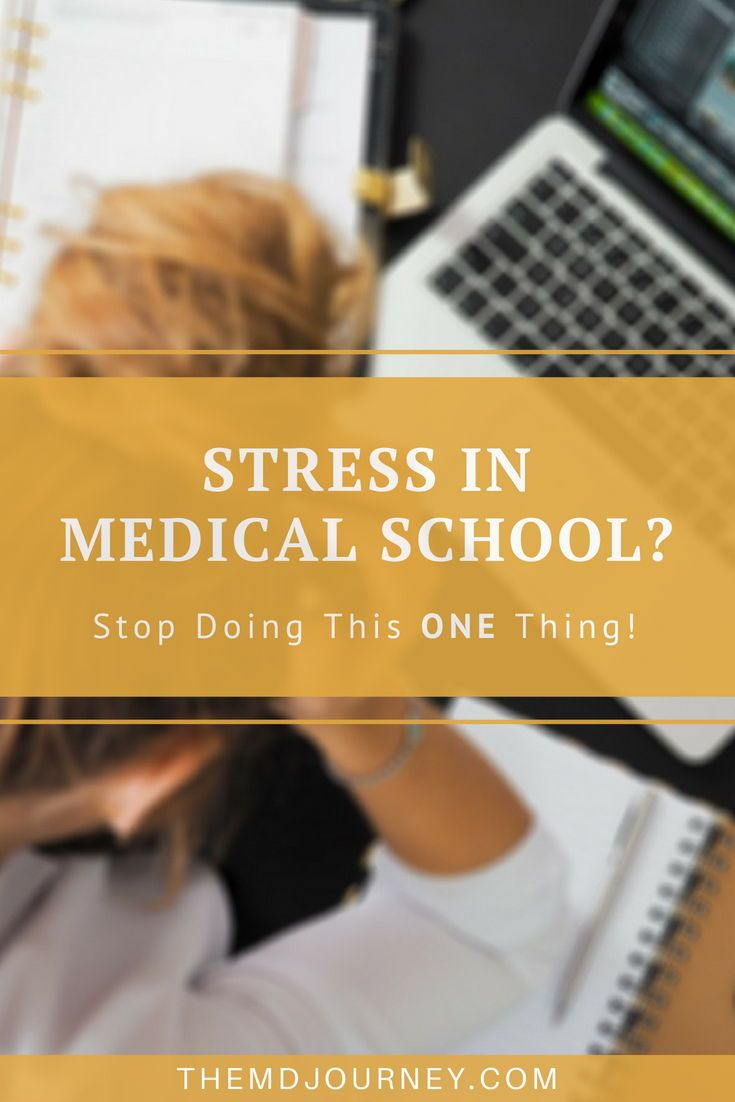 Stress in Medical School? Stop Doing This One Thing