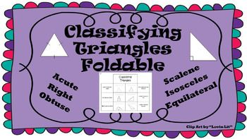 Enjoy this Classifying Triangles Fold-able. Help students classify a triangle by its' sides and angles. Students will be able to identify a Equilateral Triangle, Isosceles Triangle, and a Scalene Triangle. Students will also be able to identify an Acute Triangle, Right Triangle, and Obtuse Triangle.