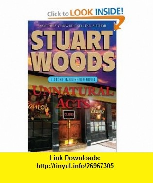 Unnatural Acts (Stone Barrington) (9780399158865) Stuart Woods , ISBN-10: 0399158863  , ISBN-13: 978-0399158865 ,  , tutorials , pdf , ebook , torrent , downloads , rapidshare , filesonic , hotfile , megaupload , fileserve