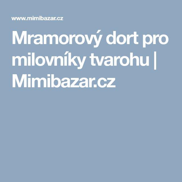 Mramorový dort pro milovníky tvarohu | Mimibazar.cz