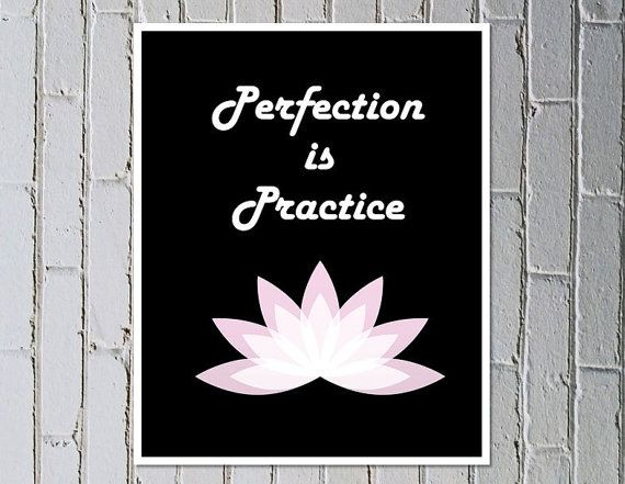 Motivational quotes posters printables digital download.  Perfection is Practice - Made by Gia $4.50 #madebygia #etsyau #lotus #motivationalprint #practice #lotusprint