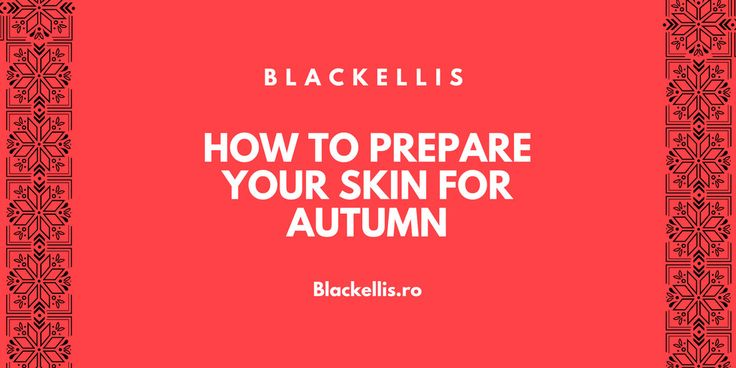 How to prepare your skin for autumn www.sta.cr/2S8m4