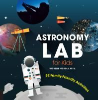 See Astronomy lab for kids : 52 family-friendly activities in the library catalogue.