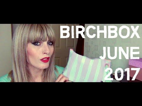 BIRCHBOX June 2017 | MICHELA ismyname ❤️