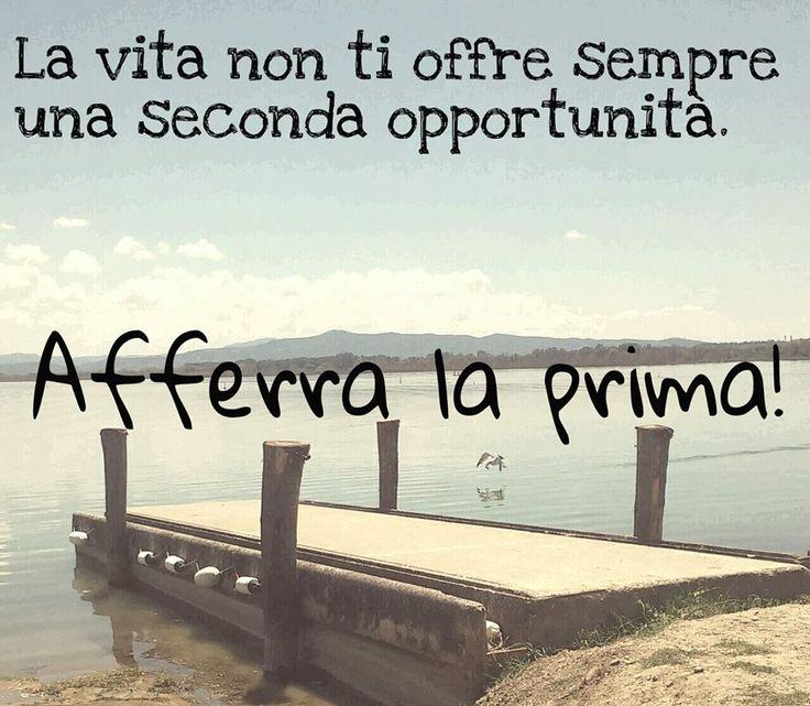 La vita non ti offre sempre una seconda opportunità